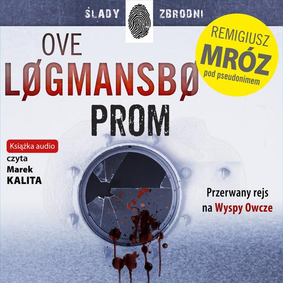 okładka Prom. Audiobook | MP3 | Remigiusz Mróz, Ove Logmansbo