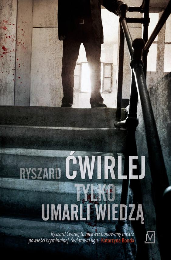 okładka Tylko umarli wiedząaudiobook | MP3 | Ryszard Ćwirlej