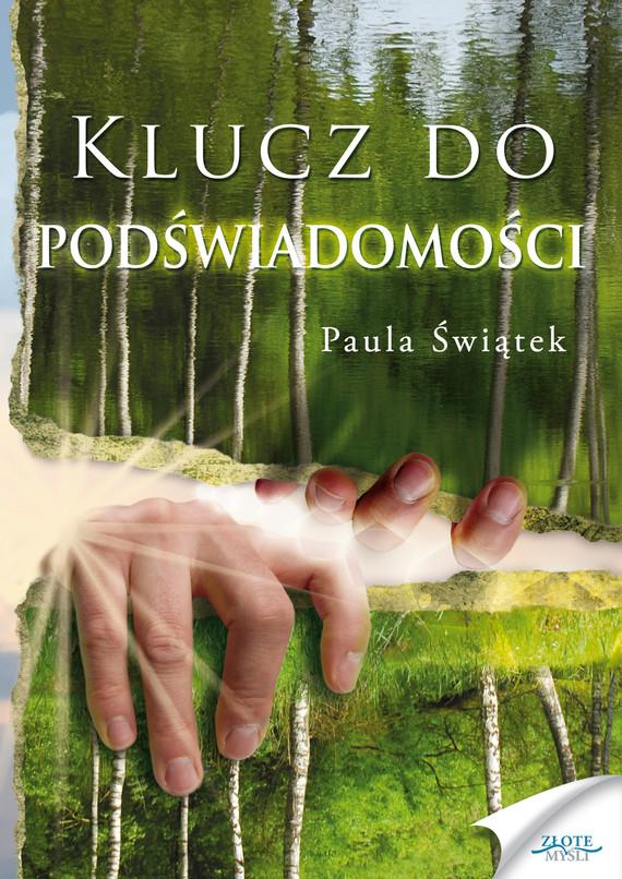 okładka Klucz do podświadomościaudiobook | MP3 | Paula Świątek
