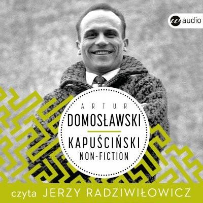 okładka Kapuściński non-fiction, Audiobook | Artur Domosławski