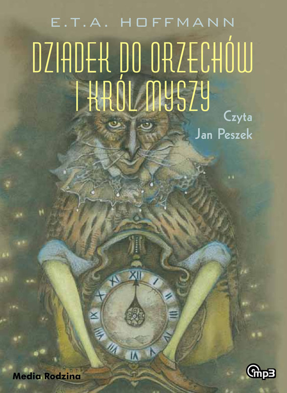 okładka Dziadek do orzechów i Król Myszyaudiobook | MP3 | E.T.A. Hoffmann