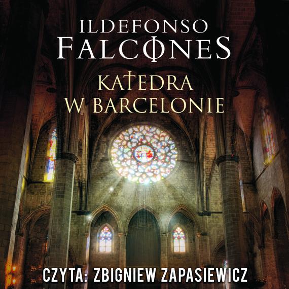 okładka KATEDRA W BARCELONIEaudiobook | MP3 | Ildefonso Falcones