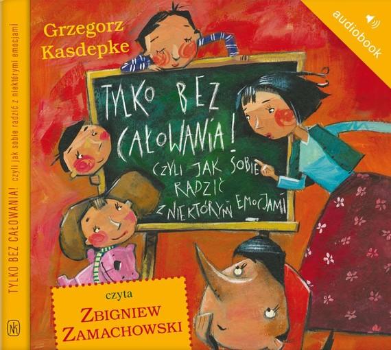 okładka Tylko bez całowania!audiobook | MP3 | Grzegorz Kasdepke