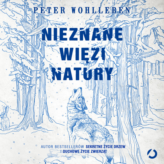 okładka Nieznane więzi naturyaudiobook | MP3 | Peter Wohlleben