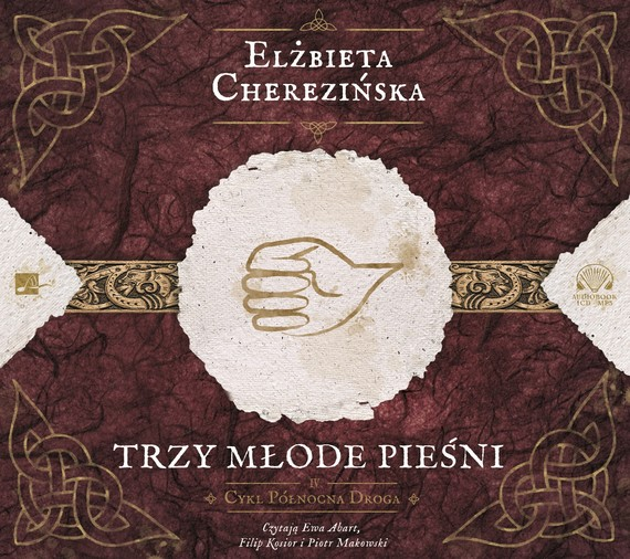 okładka Trzy młode pieśniaudiobook | MP3 | Elżbieta Cherezińska