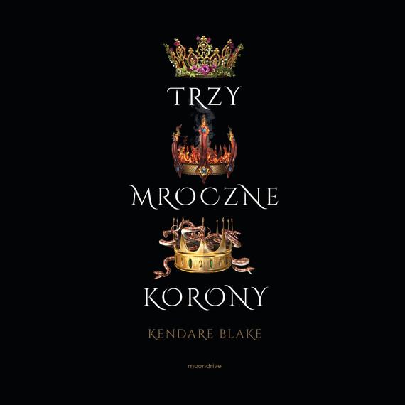 okładka Trzy mroczne koronyaudiobook | MP3 | Kendare Blake