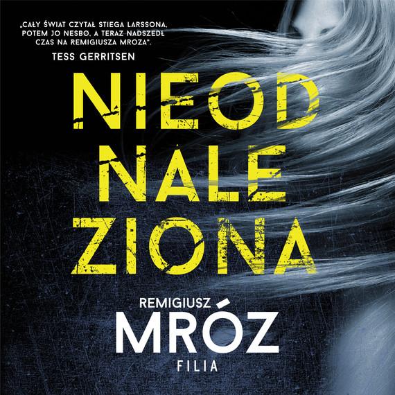 okładka Nieodnalezionaaudiobook | MP3 | Remigiusz Mróz