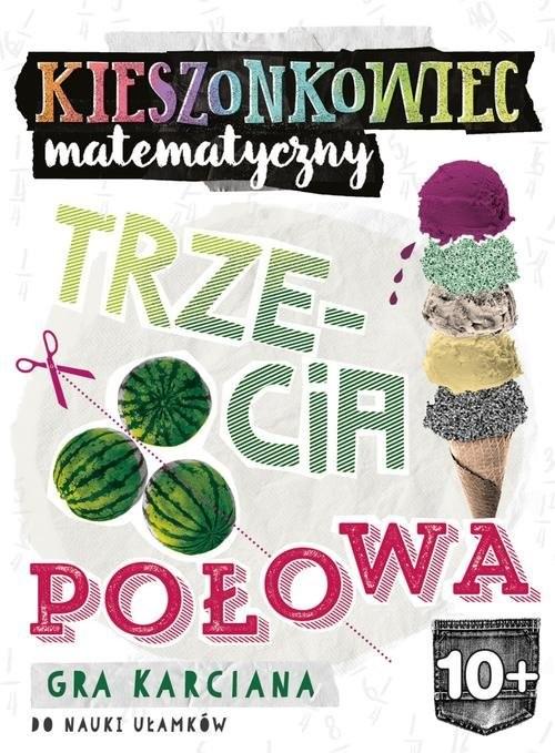 okładka Kieszonkowiec matematyczny Trzecia połowa (10+), Książka | Bożena Dybowska, Anna Grabek