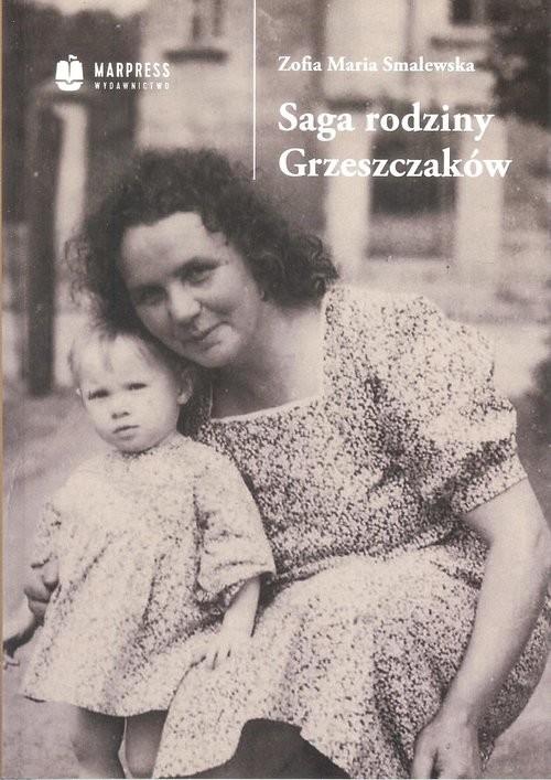 okładka Saga rodziny Grzeszczaków, Książka | Zofia Maria Smalewska