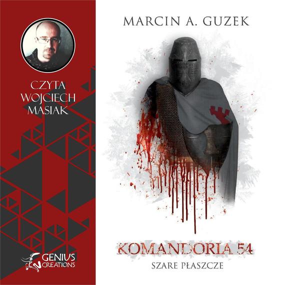 okładka Szare Płaszcze: Komandoria 54audiobook | MP3 | Marcin A. Guzek