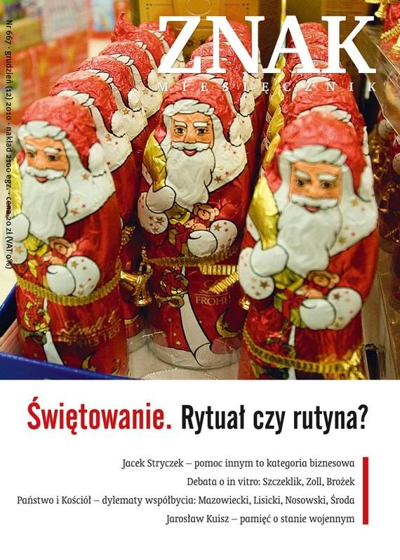 okładka Świętowanie. Rytuał czy rutyna?. Miesięcznik Znak, numer 667 (grudzień 2010) , Książka |
