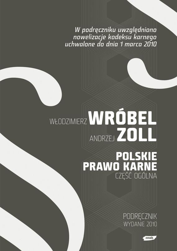 okładka Polskie Prawo Karne. Część Ogólnaksiążka |  | hab.  Włodzimierz  Wróbel Dr, ...