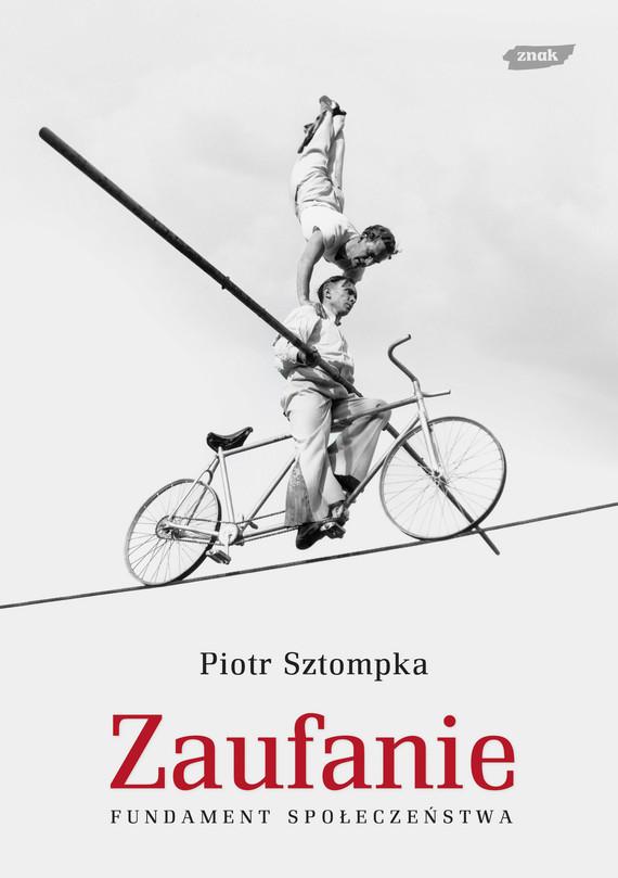 okładka Zaufanie. Fundament społeczeństwa, Książka | Sztompka Piotr