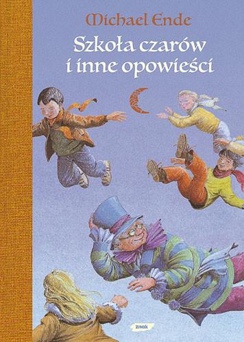 okładka Szkoła Czarów i inne opowieści, Książka | Ende Michael