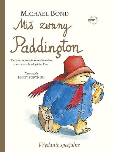 okładka Miś zwany Paddington - wydanie luksusowe, Książka   Bond Michael