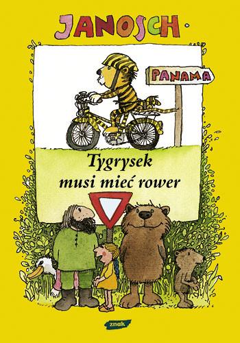 okładka Tygrysek musi mieć rower, Książka | Janosch