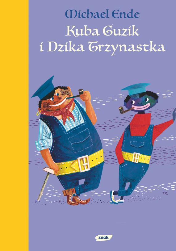 okładka Kuba Guzik i Dzika Trzynastka, Książka | Ende Michael