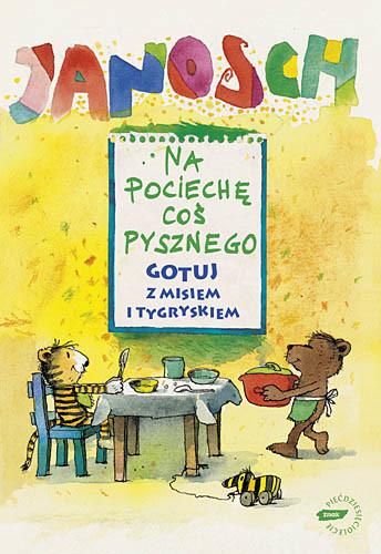 okładka Na pociechę coś pysznego, Książka | Janosch