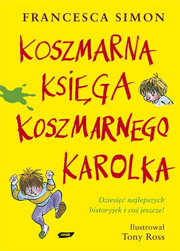 okładka Koszmarna Księga Koszmarnego Karolka, Książka | Francesca Simon