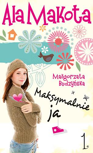 okładka Ala Makota. Maksymalnie ja 1, Książka | Małgorzata Budzyńska