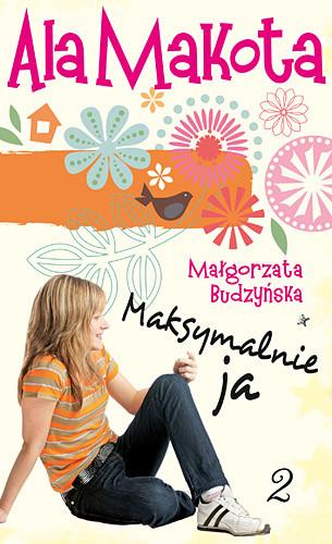 okładka Ala Makota. Maksymalnie ja 2, Książka | Małgorzata Budzyńska