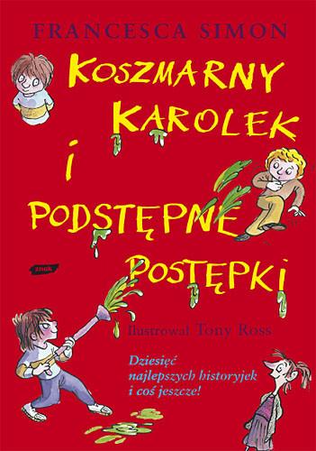 okładka Koszmarny Karolek i podstępne postępki, Książka | Francesca Simon