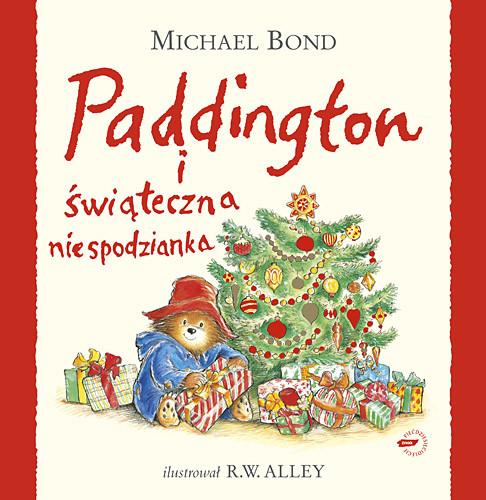okładka Paddington i świąteczna niespodzianka, Książka | Bond Michael