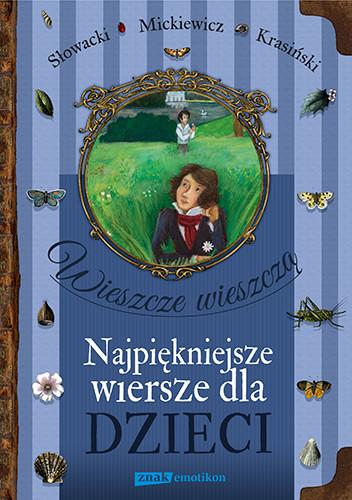 okładka Wieszcze wieszczą. Najpiękniejsze wiersze dla dzieci, Książka   Mickiewicz Adam, Krasiński ... Zygmunt