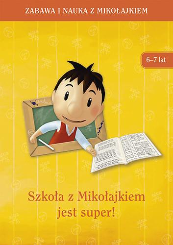 okładka Szkoła z Mikołajkiem jest super (6-7 lat), Książka | Zbiorowy