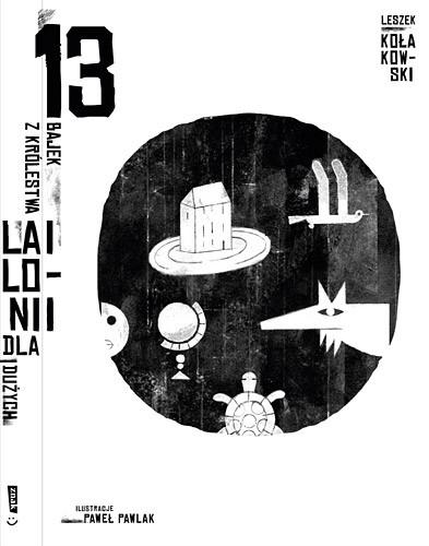 okładka 13 bajek z królestwa Lailonii dla dużych i małych, Książka | Kołakowski Leszek