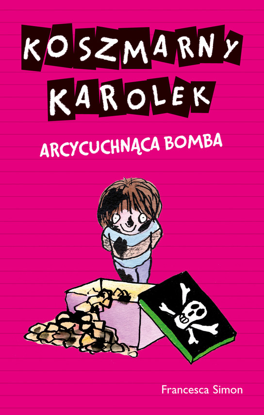 okładka Koszmarny Karolek. Arcycuchnąca bomba, Książka | Simon Francesca