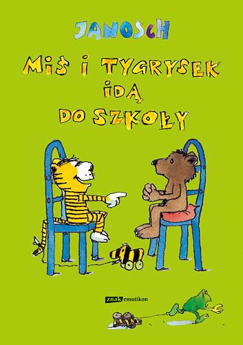 okładka Miś i Tygrysek idą do szkoły, Książka | Janosch