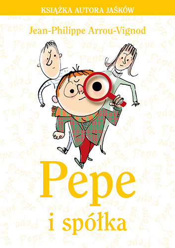 okładka Pepe i spółka, Książka | Jean-Philippe Arrou-Vignod