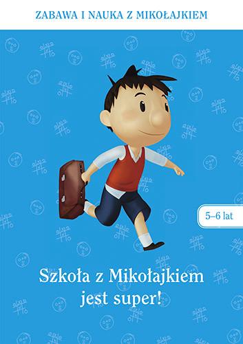 okładka Szkoła z Mikołajkiem jest super (5-6 lat) , Książka | Zbiorowy