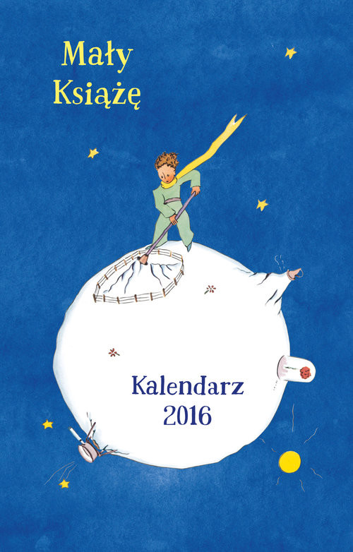 okładka Mały Książę. Kalendarz 2016, Książka   Antoine  de Saint-Exupery
