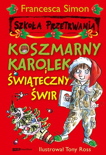 okładka Koszmarny Karolek i świąteczny świr, Książka   Simon Francesca
