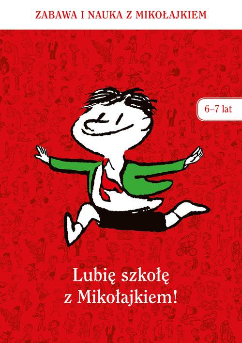 okładka Lubię szkołę z Mikołajkiem (6-7 lat), Książka | Zbiorowy