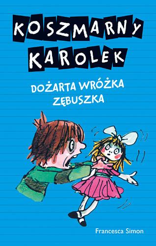 okładka Koszmarny Karolek. Dożarta Wróżka Zębuszka, Książka | Simon Francesca