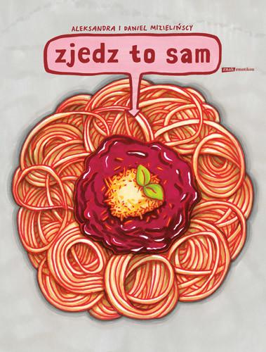 okładka Zjedz to samksiążka |  | Mizielińska Aleksandra, ... Daniel