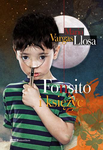 okładka Fonsito i księżyc, Książka | Vargas Llosa Mario