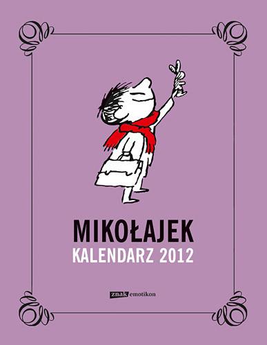 okładka Mikołajek. Kalendarz 2012 (książkowy)książka |  | René Goscinny, Jean-Jacques Sempé