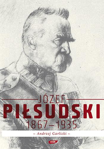 okładka Józef Piłsudski 1867-1935, Książka | Garlicki Andrzej