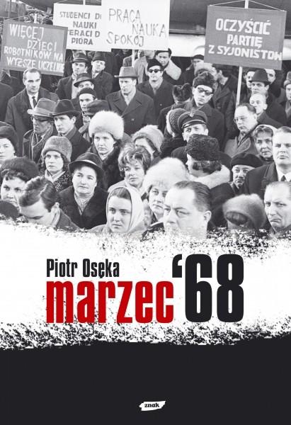 okładka Marzec '68, Książka | Piotr Osęka