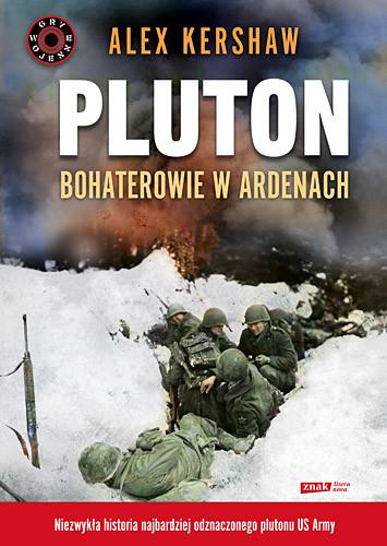 okładka Pluton. Bohaterowie w Ardenach, Książka | Alex Kershaw
