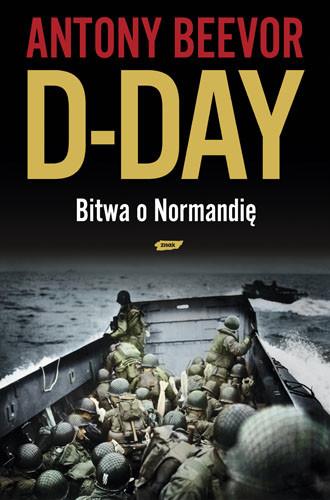 okładka D-Day. Bitwa o Normandię, Książka | Antony Beevor