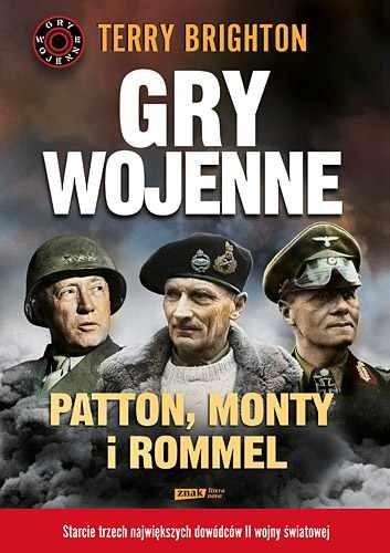 okładka Gry wojenne. Patton, Monty i Rommel, Książka | Terry Brighton