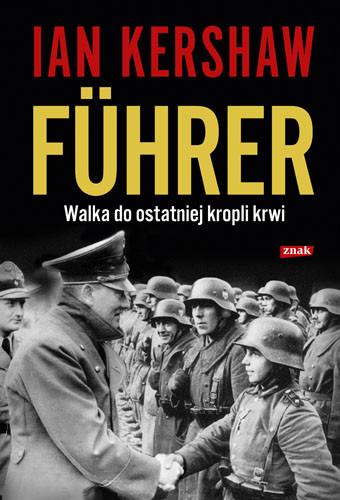 okładka Führer: Walka do ostatniej kropli krwi, Książka | Kershaw Ian