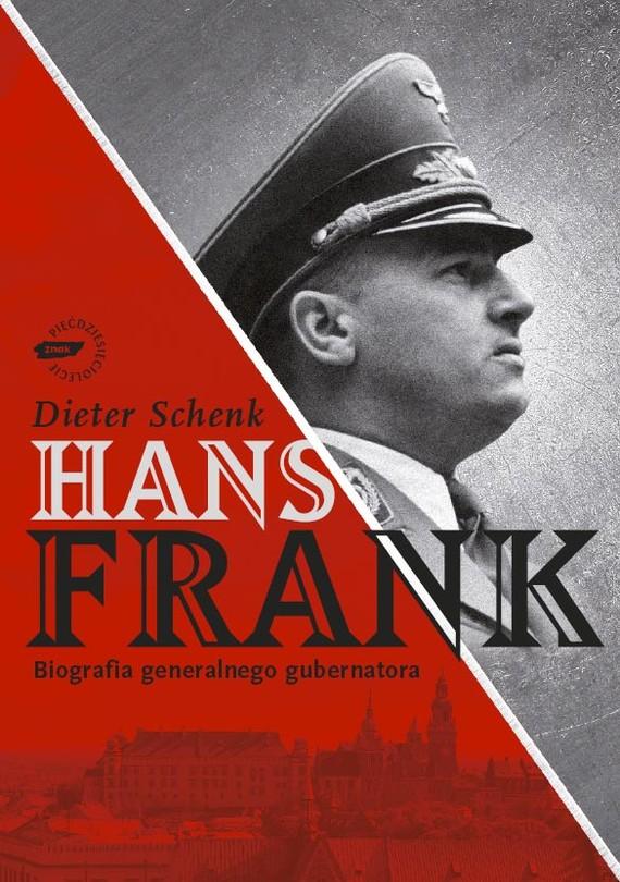 okładka Hans Frank. Biografia generalnego gubernatora, Książka | Schenk Dieter
