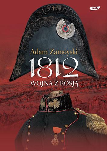 okładka 1812. Wojna z Rosją, Książka | Adam Zamoyski