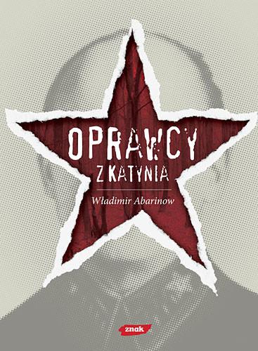 okładka Oprawcy z Katynia. Rosyjski dziennikarz na tropie zbrodniarzy, Książka | Abarinow Władimir
